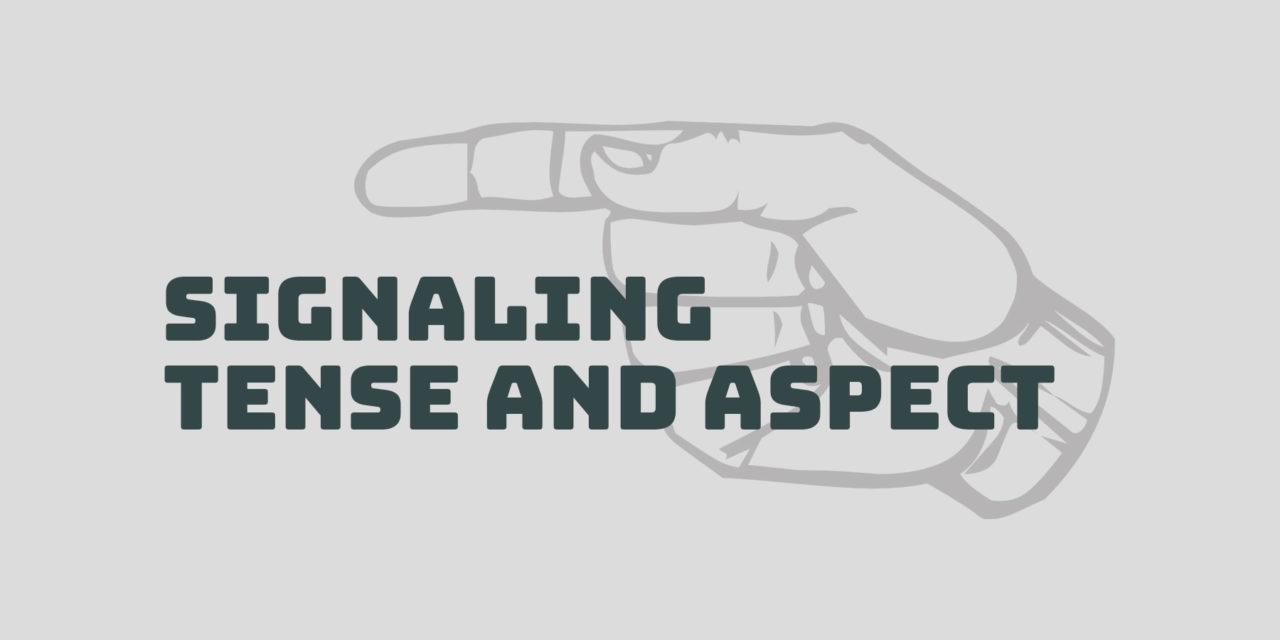Signaling tense and aspect