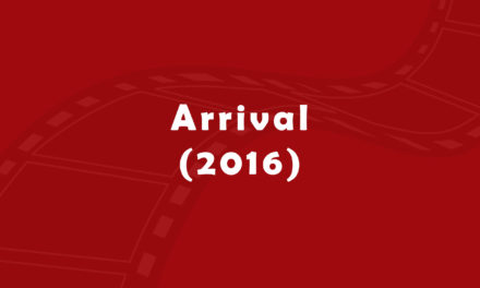 Review and Summary of Arrival (2016 movie)