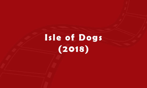 Review of Isle of Dogs (2018 movie)